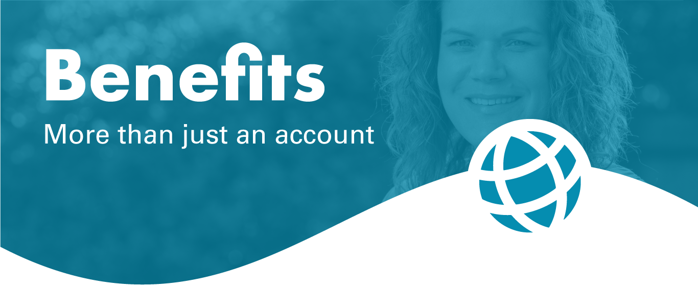 benefits more than just an account